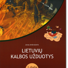 Jonas Ambrukaitis. Lietuvių kalbos užduotys 7-8 klasėms. 1 dalis (mokiniams, besimokantiems pagal pritaikytas programas)