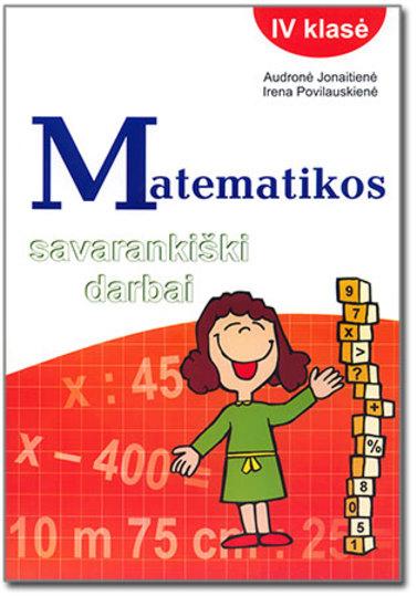Audronė Jonaitienė, Irena Povilauskienė. Matematikos savarankiški darbai IV klasei