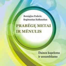 Remigijus Poderis, Regimantas Kaškauskas. Prabėgę metai ir mėnulis + CD