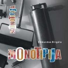 Edmundas Birgėla. Monotipija