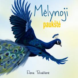 Elena Tolvaišienė. Mėlynoji paukštė