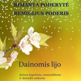 Rimanta Poderytė, Remigijus Poderis. DAINOMIS LIJO. Dainos kapeloms, ansambliams ir dainelės vaikams