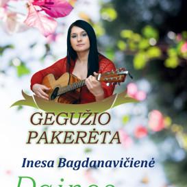 Inesa Bagdanavičienė. GEGUŽIO PAKERĖTA. Dainos