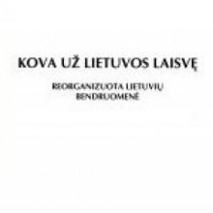 Kova už Lietuvos laisvę. Reorganizuota Lietuvių Bendruomenė