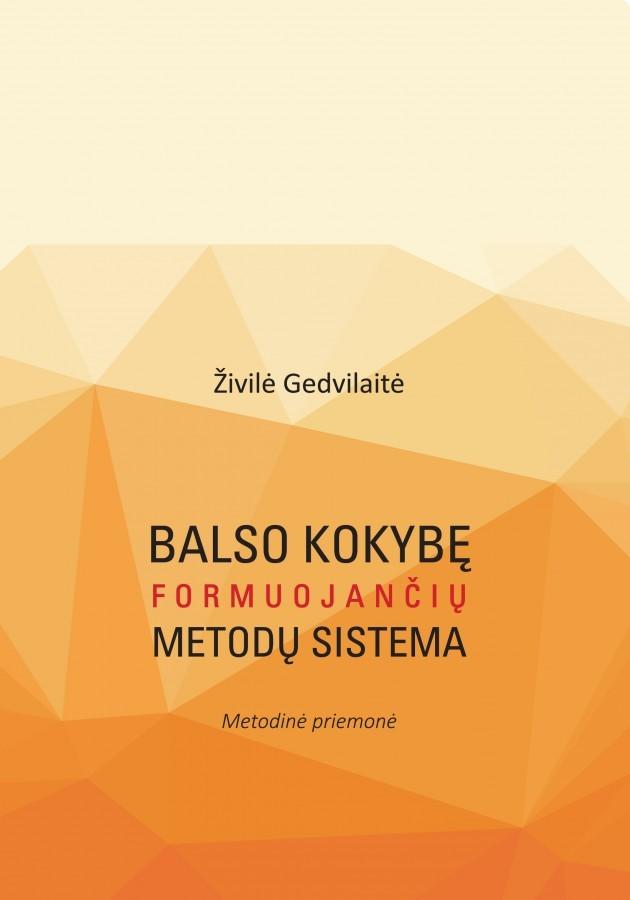 Balso kokybę formuojančių metodų sistema