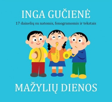Inga Gučienė. Mažylių dienos + CD