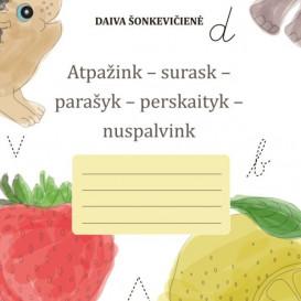 Daiva Šonkevičienė. Atpažink – surask – parašyk – perskaityk – nuspalvink