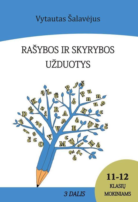 Vytautas Šalavėjus. Rašybos ir skyrybos užduotys 11-12 klasių mokiniams. 3 dalis (be atsakymų)