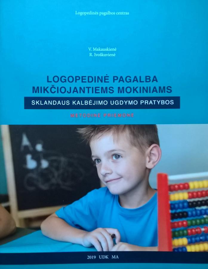 Vilma Makauskienė, Regina Ivoškuvienė. Logopedinė pagalba mikčiojantiems mokiniams. Sklandaus kalbėjimo ugdymo pratybos