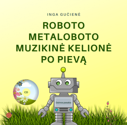 Inga Gučienė. Roboto Metaloboto kelionė po pievą + CD