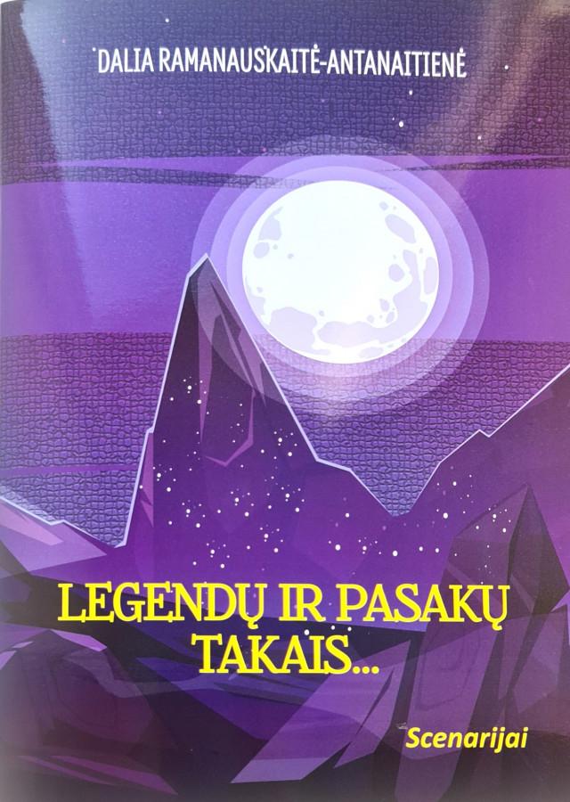 Dalia Ramanauskaitė-Antanaitienė. Legendų ir pasakų takais... Scenarijai