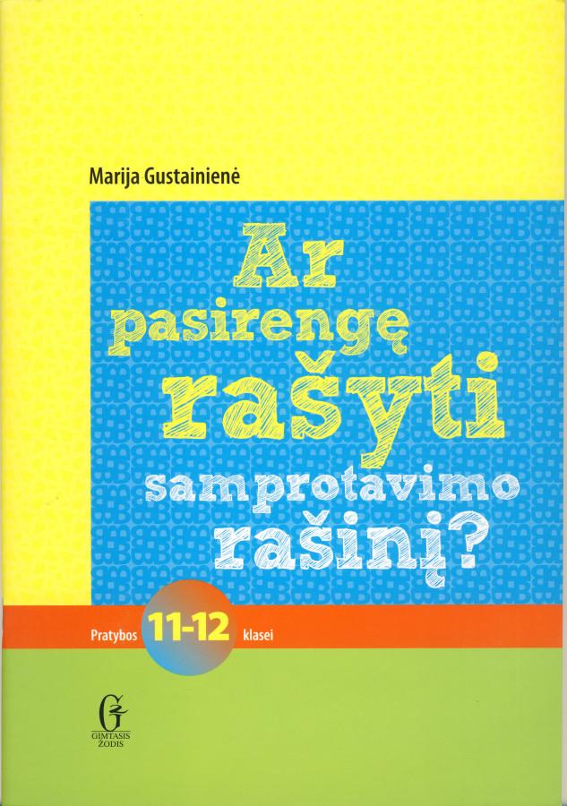 Su defektu.  Marija Gustainienė.  Ar pasirengę rašyti samprotavimo rašinį? (su atsakymais)